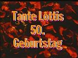 Tante Lotti's 50. Geburtstag